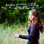 Katie Branham Phillips: Debut Album (Pre-order Now – Ships July 25th)