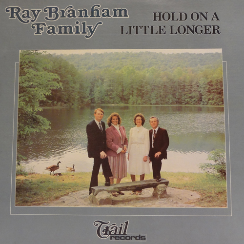 The Branham Family: Hold On A Little Longer